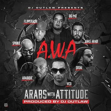 A.W.A (feat. Qusai, Vico, Arabique, Sphinx, Big Mo, Anas Arabi & Flipperachi)