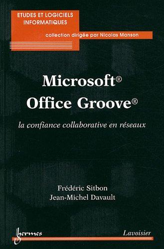 Microsoft Office Groove : La confiance collaborative en réseaux