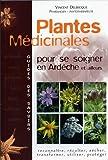 Plantes médicinales - Pour se soigner en Ardèche et ailleurs