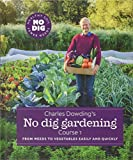 Charles Dowding's No Dig Gardening, Course 1: From Weeds to...