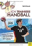 Ich trainiere Handball (Ich lerne, ich trainiere...) - Katrin Barth