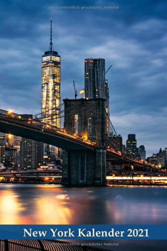 New York Kalender 2021: Wochenkalender für 2021 / Für alle, die New York lieben / Praktische Größe (Städtekalender, Band 28)