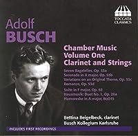 アドルフ・ブッシュ:クラリネット、弦楽のための室内楽作品集(Adolf Busch: Chamber Music, Volume One)