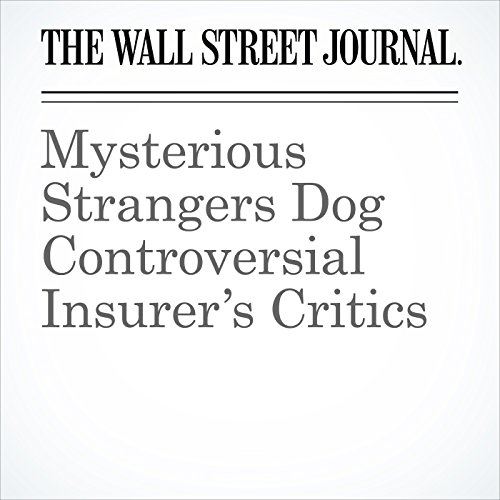 Mysterious Strangers Dog Controversial Insurer's Critics copertina