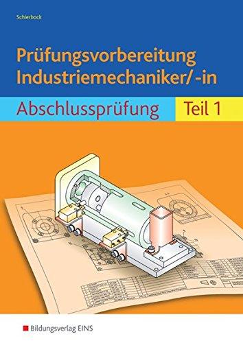 Prüfungsvorbereitung Industriemechaniker/-in: Abschlussprüfung Teil 1