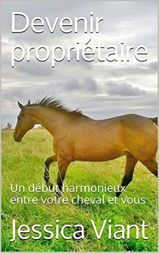 Devenir propriétaire: Un début harmonieux entre votre cheval et vous