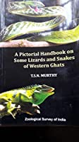 A pictorial Handbook on Some Lizards and snakes of Western Ghats