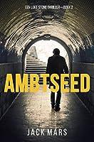 Ambtseed (Een Luke Stone Thriller — Boek #2)
