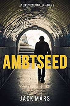Ambtseed (Een Luke Stone Thriller — Boek #2) van [Jack Mars]
