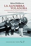 La alfombra voladora: Volando de Tombuctú al Everest y más allá (Viento Simún)