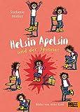 Helsin Apelsin und der Spinner: Roman