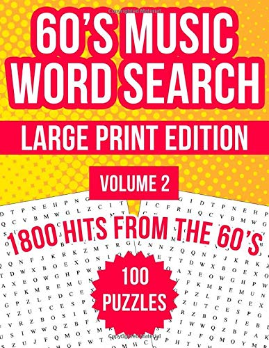60's Music Word Search Large Print, Volume 2: 100 Word Search Puzzles With The Top Hits From The 1960s