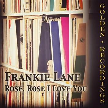 Rose, Rose I Love You