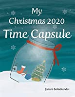 My Christmas 2020 Time Capsule: A groundbreaking book to help your child remember and cherish their unique journey through 2020