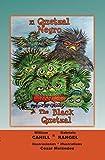El Quetzal Negro * The Black Quetzal (Spanish Edition)