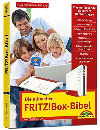 Die ultimative FRITZ! Box Bibel – Das Praxisbuch: mit vielen Insider Tipps und Tricks - komplett in Farbe. Für Einsteiger und Fortgeschrittene