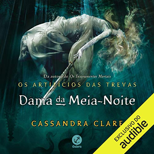 Dama da meia-noite [Midnight Lady]     Série Os Artifícios das Trevas, Vol. 1 [The Dark Artifacts Series, Vol. 1]              By:                                                                                                                                 Cassandra Clare                               Narrated by:                                                                                                                                 Keyla Milanez                      Length: 28 hrs and 27 mins     Not rated yet     Overall 0.0