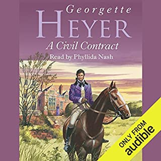 A Civil Contract                   By:                                                                                                                                 Georgette Heyer                               Narrated by:                                                                                                                                 Phyllida Nash                      Length: 13 hrs and 38 mins     37 ratings     Overall 4.6