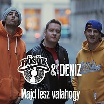 Majd Lesz Valahogy (feat. Deniz)