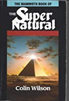 The Mammoth Book of the Supernatural 1854870955 Book Cover