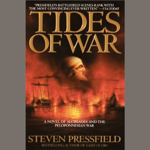 Tides of War                   Written by:                                                                                                                                 Steven Pressfield                               Narrated by:                                                                                                                                 Derek Jacobi                      Length: 7 hrs     1 rating     Overall 3.0