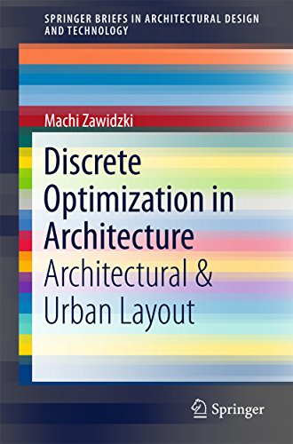 Discrete Optimization in Architecture: Architectural & Urban Layout (SpringerBriefs in Architectural Design and Technology) (English Edition)