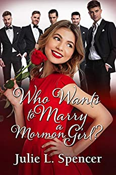 Who Wants to Marry a Mormon Girl?: Sweet and Clean Matchmaker Romance (Love Letters Book 1) by [Julie L. Spencer, Lisa Rector]