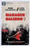 Manager calibro 9. Vent'anni di malavita a Milano nel racconto del pentito Saverio Morabito