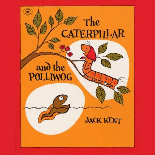 Caterpillar & the Polliwog