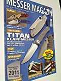 Messer Magazin Nr. 4 / 2011 Test: Bark River Bravo 1, Laguiole PassionFrance; Übersicht: Titan Klappmesser. Zeitschrift, 4195012305505