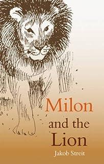 Milon and the Lion by Jakob Streit (2011-11-01)