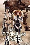 The Titanium Angel: A Lesbian Sci-fi Erotica