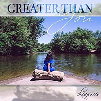 Greater Than You