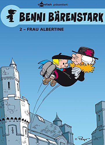 Benni Bärenstark Bd. 2: Madame Albertine (German Edition)