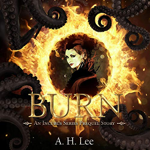 Burn (An Incubus Series Prequel Story) cover art