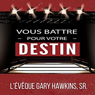 Couverture de Vous Battre Pour Votre Destin [Fight for Your Destiny] (French Edition)