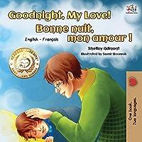 Goodnight, My Love! Bonne nuit, mon amour: English French Bilingual Book (English French Bilingual Collection)