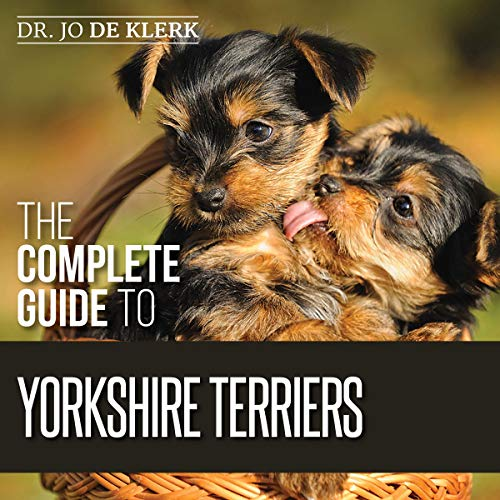 The Complete Guide to Yorkshire Terriers cover art