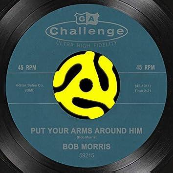 Put Your Arms Around Him