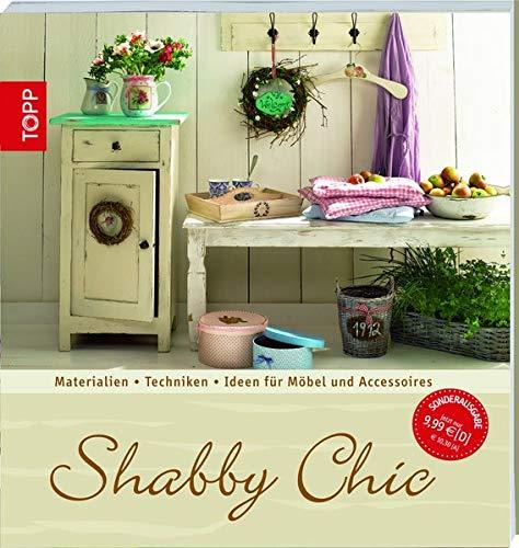 Shabby Chic: Materialien, Techniken, Ideen für Möbel & Accessoires (Trendwerkbuch)