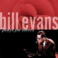 Plays For Lovers by Bill Evans (2006-01-10)