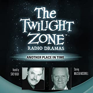 Another Place in Time     The Twilight Zone Radio Dramas              By:                                                                                                                                 Steve Nubie                               Narrated by:                                                                                                                                 full cast                      Length: 50 mins     13 ratings     Overall 4.8