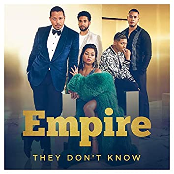 """They Don't Know (From """"Empire"""")"""