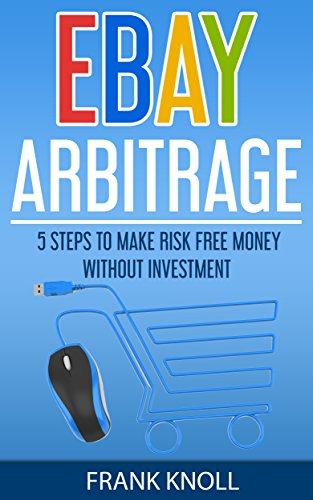 Amazon Com Ebay Ebay Arbitrage Earn Risk Free Money Without Investment Ebay Selling Business Dropshipping Income Ebay Buying Selling On Ebay Ebay 5 Steps Dropshipping Ebay Buying Selling On Ebay Ebook Knoll