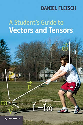 A Student's Guide to Vectors and Tensors (Student's Guides)