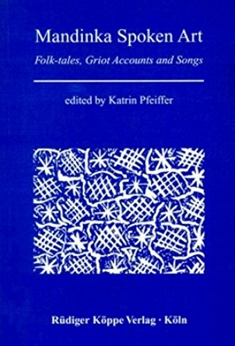 Mandinka Spoken Art: Folk-tales, Griot Accounts and Songs