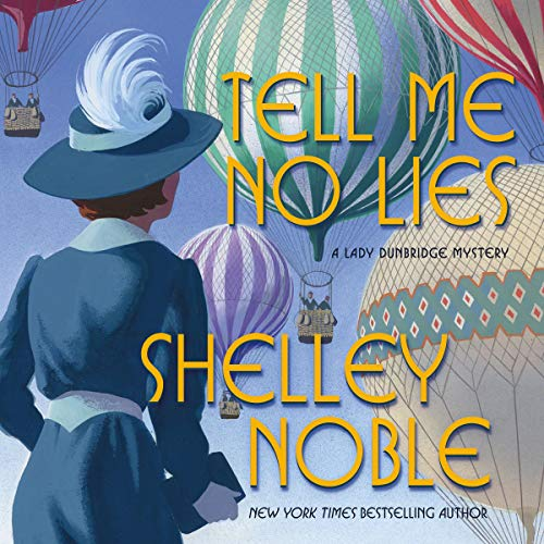 Tell Me No Lies: A Lady Dunbridge Mystery, Book 2