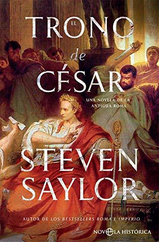 El trono de César: Una novela de la antigua Roma (Novela histórica)