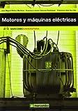 Motores y máquinas eléctricas: Fundamentos de electrotecnia para ingenieros: 5 (MARCOMBO UNIVERSITARIA)