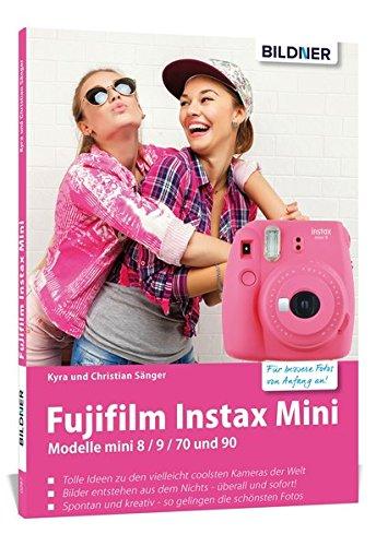 Fujifilm Instax Mini: Tolle Ideen zu den Instax Kameras - die vielleicht coolsten Kameras der Welt